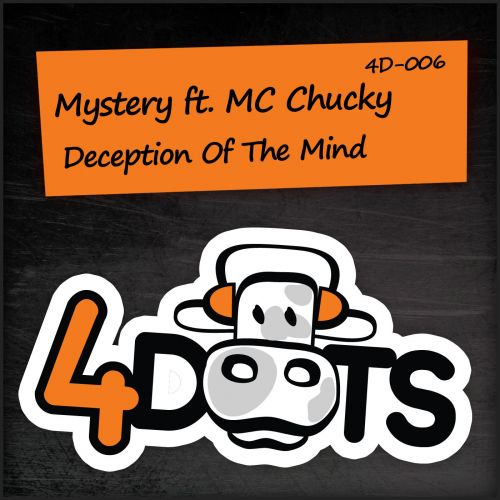 Mystery featuring MC Chucky - Deception Of The Mind - 4-Dots - 06:18 - 17.01.2011