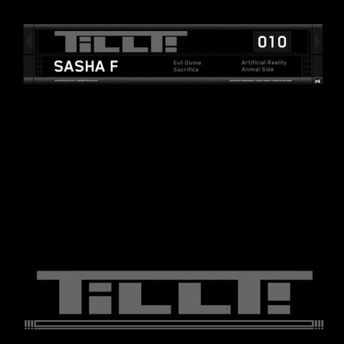 Sasha F - Artificial Reality - TILLT! Records - 05:30 - 05.04.2011