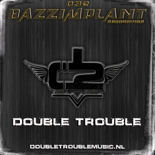 Double Trouble - Reality - Bazzimplantrecords - 04:51 - 09.02.2012
