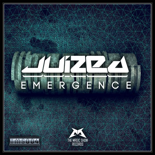 Juized - Emergence - The Magic Show Records - 04:17 - 12.03.2012