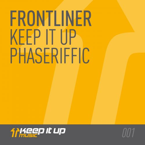 Frontliner - Keep It Up - Keep It Up Music - 04:44 - 16.07.2012