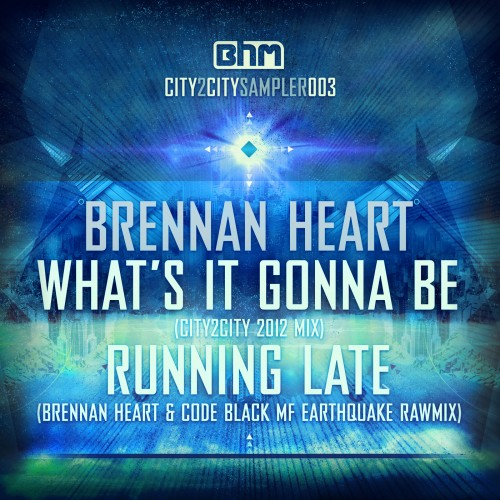 Brennan Heart - What's It Gonna Be - Brennan Heart Music - 05:32 - 27.08.2012
