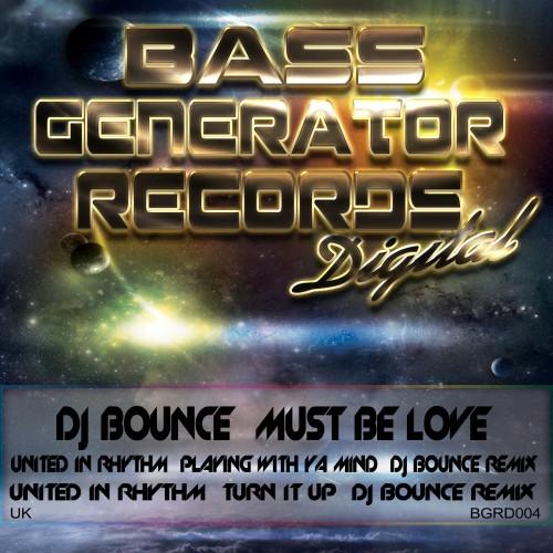 DJ Bounce - Must Be Love - Bass Generator Records Digital