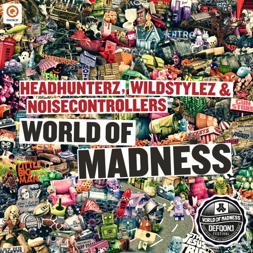 Wildstylez, Headhunterz and Noisecontrollers - World Of Madness (DefQon.1 2012 O.S.T.) - Q-Dance Records - 06:25 - 16.08.2012