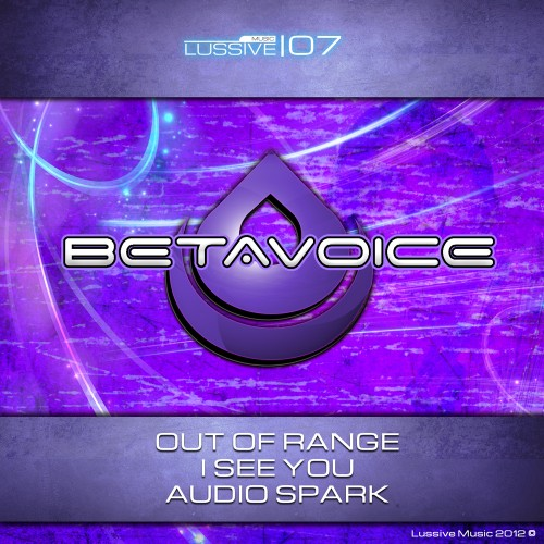 Betavoice - Out Of Range - Lussive Music - 05:15 - 17.09.2012