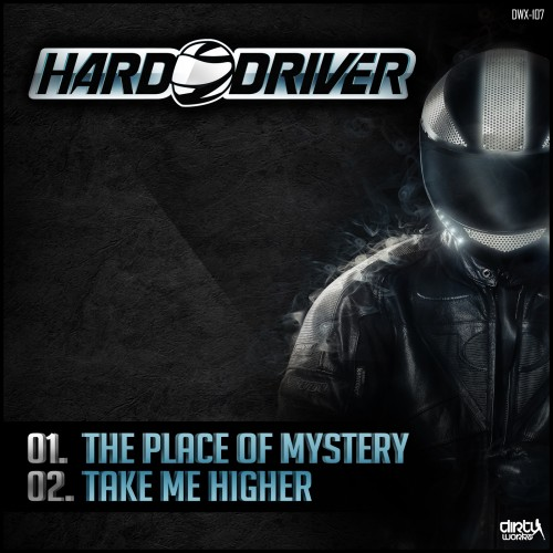 Hard Driver - The Place Of Mystery - Dirty Workz - 05:48 - 27.09.2012