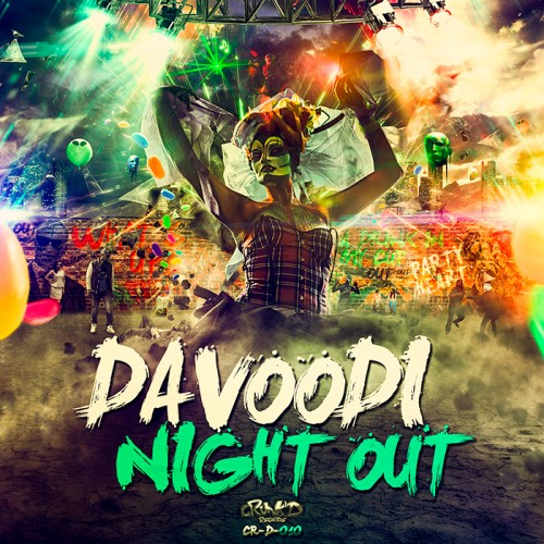 Davoodi - Night Out - Crunk'd - 04:18 - 07.09.2012