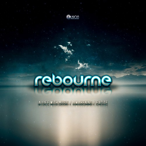 Rebourne - A Life With Music - Fusion Records - 04:24 - 03.09.2012