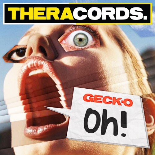 Geck-o - Oh! - Theracords - 05:37 - 22.08.2012