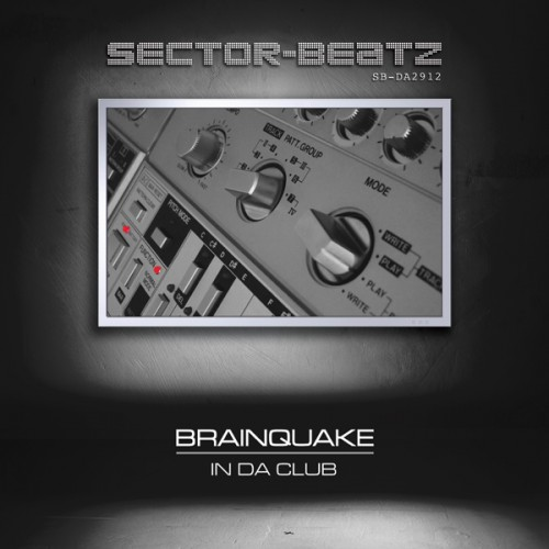 Brainquake - In Da Club - Sector-Beatz - 05:15 - 10.09.2012