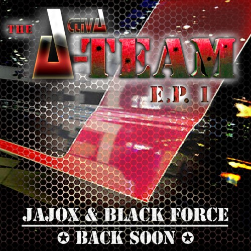 Jajox & Black Force - Back Soon - Activa Records - 05:33 - 13.09.2012
