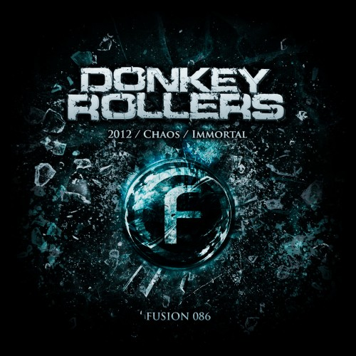 Donkey Rollers - Chaos - Fusion Records - 04:54 - 20.12.2010
