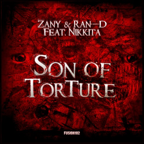 Zany & Ran-D feat. Nikkita - Son Of Torture - Fusion Records - 05:31 - 30.05.2011
