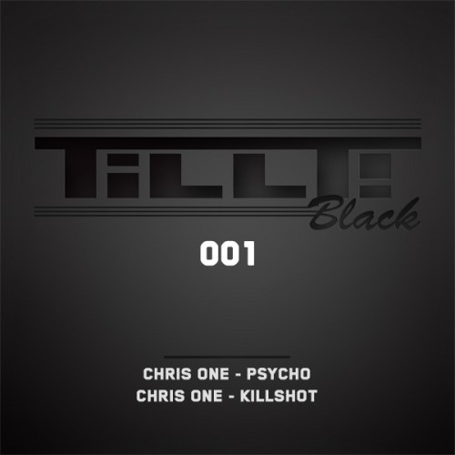 Chris One - Psycho - TILLT! Black - 05:02 - 23.02.2011