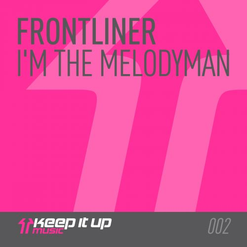 Frontliner - I'm The Melodyman - Keep It Up Music - 03:33 - 01.10.2012