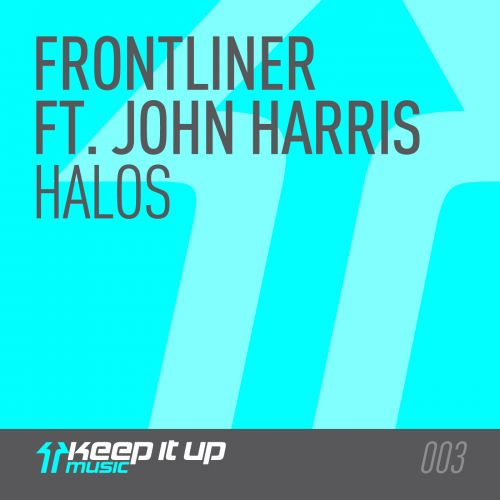 Frontliner featuring John Harris - Halos - Keep It Up Music - 05:20 - 05.11.2012