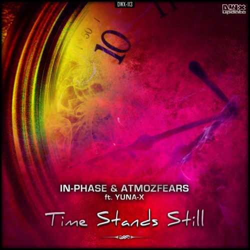 In-Phase & Atmozfears Feat Yuna-X - Time Stands Still - Dirty Workz - 05:20 - 29.11.2012