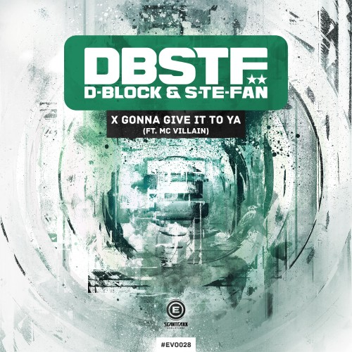 D-Block & S-te-Fan Ft. MC Villain - X Gonna Give It To Ya - Scantraxx Evolutionz - 04:46 - 15.02.2013