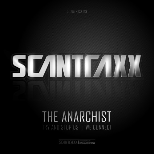 The Anarchist - We Connect - Scantraxx Recordz - 04:25 - 11.02.2013