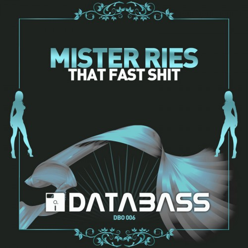 Mister Ries - That Fast Shit - Databass Online - 03:30 - 03.08.2006