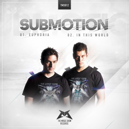 Submotion - In This World - The Magic Show Records - 04:23 - 05.02.2013