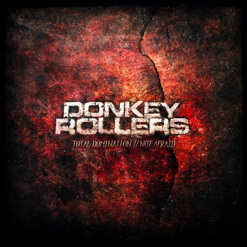 Donkey Rollers - Total Domination - Fusion Records - 03:38 - 11.03.2013