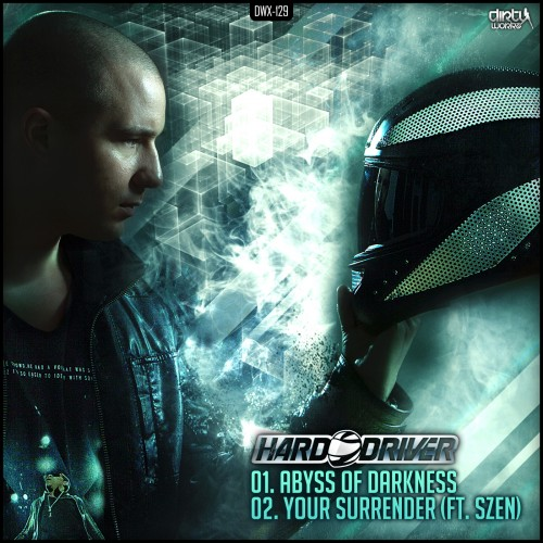 Hard Driver Feat Szen - Your Surrender - Dirty Workz - 05:57 - 19.04.2013