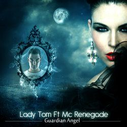 Lady Tom Feat. Mc Renegade - Guardian Angel - Acova Recordings - 02:37 - 11.03.2013