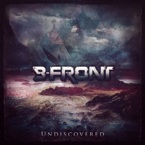 B-Front - Undiscovered - Fusion Records - 05:49 - 25.03.2013