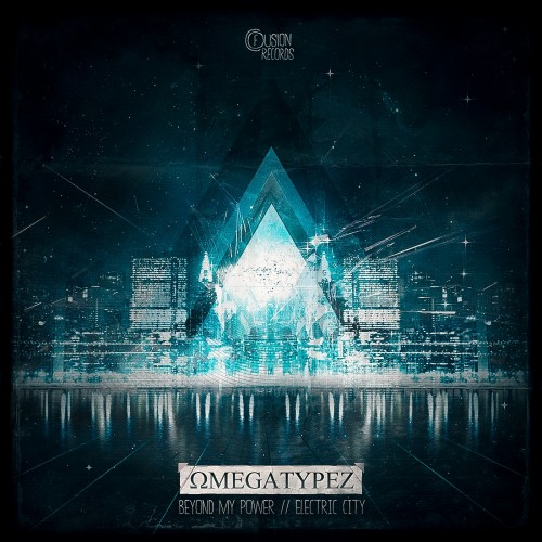 Omegatypez - Beyond My Power - Fusion Records - 05:07 - 01.04.2013