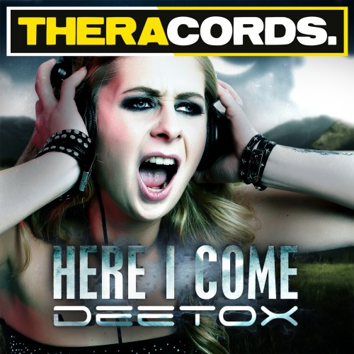 Deetox - Here I Come - Theracords - 04:57 - 20.03.2013