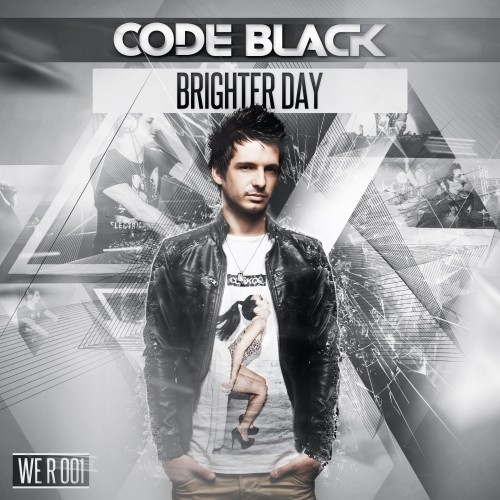 Code Black - Brighter Day - WE R - 04:03 - 05.04.2013