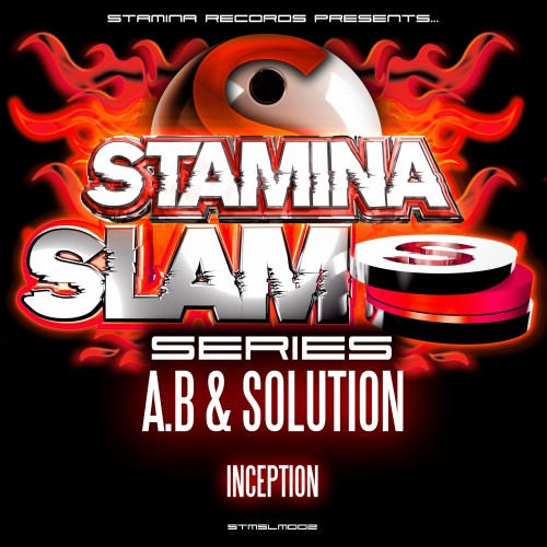 A.B & Solution - Inception - Stamina Slam Series - 05:48 - 01.04.2013