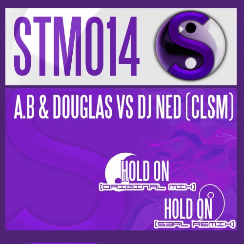 A.B & Douglas Vs DJ Ned (CLSM) - Hold On - Stamina Records - 04:48 - 25.03.2013