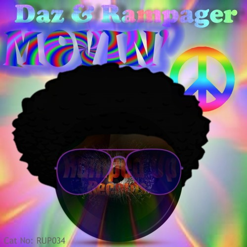 Daz & Rampager - Movin' - Ramped Up Records - 07:51 - 09.04.2013