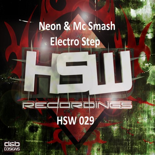 Dj-Neon & Mc Smash - Electro Step - Hardstyle Warriorz Recordings - 05:55 - 09.04.2013