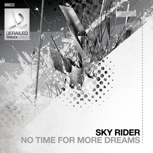 Sky Rider - No Time For More Dreams - Derailed Traxx Grey - 06:12 - 08.04.2013