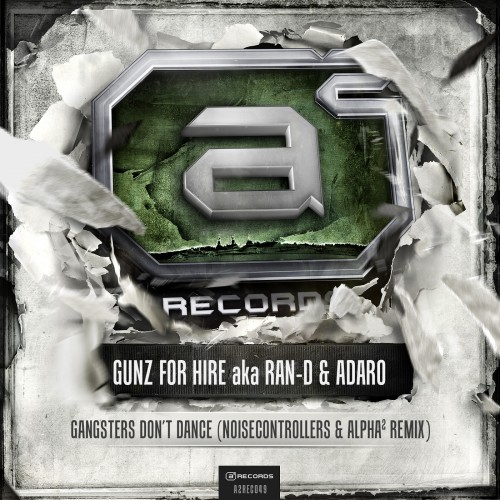 Gunz For Hire Aka Ran-D & Adaro - Gangsters Don't Dance - A2 Records - 06:36 - 15.05.2013