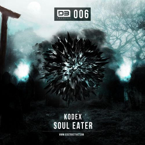 Kodex - Soul Eater - D3-Structive Records - 04:25 - 29.04.2013