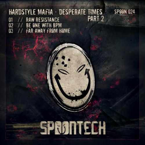 Hardstyle Mafia - Raw Resistance - Spoontech Records - 06:50 - 30.07.2012