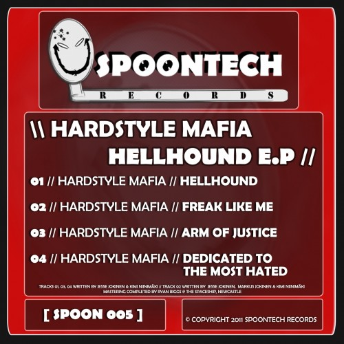 Hardstyle Mafia - Dedicated To The Most Hated - Spoontech Records - 06:50 - 21.02.2011