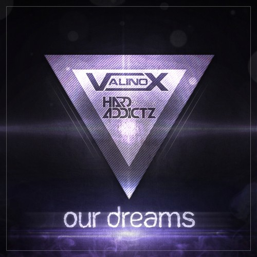 HardAddictz Feat. ValinoX - Our Dreams (Addicted Anthem 2013) - HardstyleUnited - 05:21 - 11.05.2013