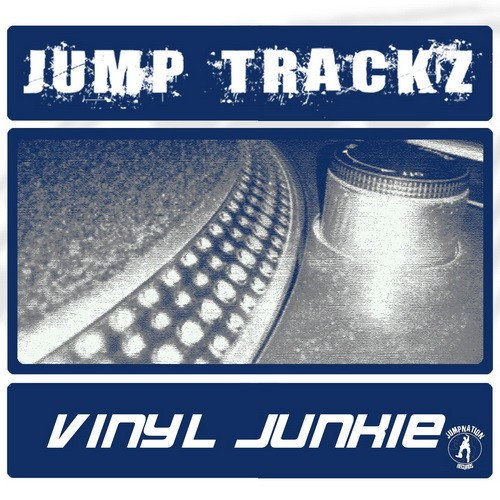 Jump Trackz - Vinyl Junkie - Jumpnation Records - 05:16 - 03.06.2013