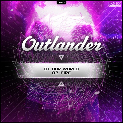 Outlander - Our World - Dirty Workz - 05:29 - 27.12.2012