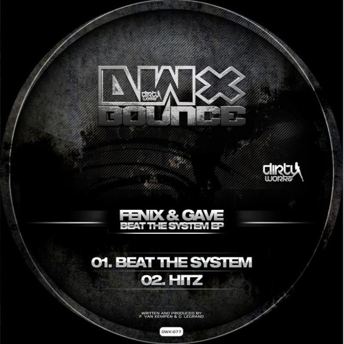 Fenix and Gave - Beat The System - Dirty Workz - 04:10 - 18.01.2012