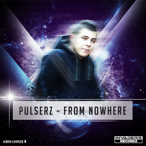 Pulserz - From Nowhere - Invaders Records - 04:51 - 06.05.2013