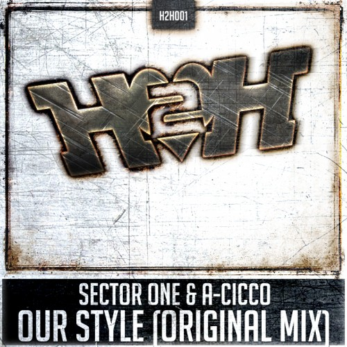Sector One & A-CicCo - Our Style - Heart 2 Hardstyle Records - 04:54 - 28.05.2013