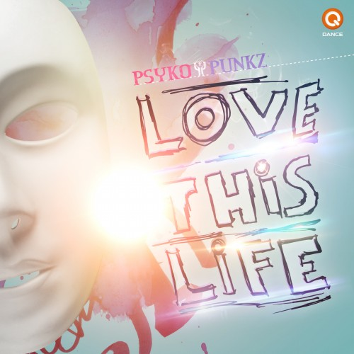 Psyko Punkz - Love This Life - Q-Dance Records - 04:52 - 17.06.2013