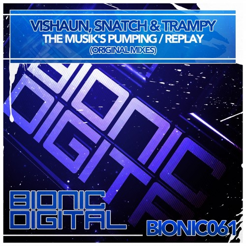 Vishaun, Snatch & Trampy - Replay - Bionic Digital - 03:57 - 03.06.2013