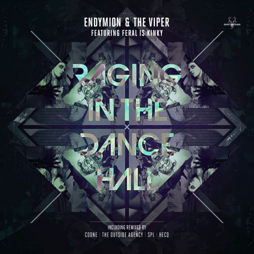Endymion & The Viper ft. FERAL is KINKY - Raging in the dancehall - Neophyte - 05:16 - 13.06.2013